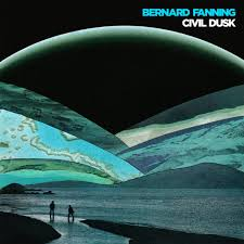 Bernard Fanning - Civil Dusk (LP)