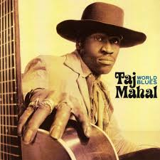 Taj Mahal - World Blues (LP)