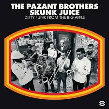 The Pazant Brothers - Skunk Juice: Dirty Funk from the Big Apple (LP)