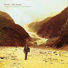 Shiny Joe Ryan - & The Cosmic Microwave Background (LP)