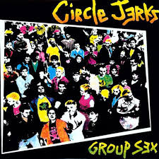 Circle Jerks - Group Sex (LP)