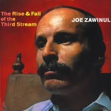 Joe Zawinul - The Rise and Fall of the Third Stream (LP)