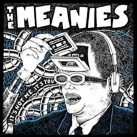 The Meanies - It's Not Me, It's You