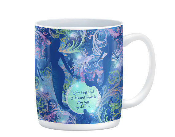 Who Says My Dreams Mermaid Mug, 15 oz. Ceramic Coffee Cups