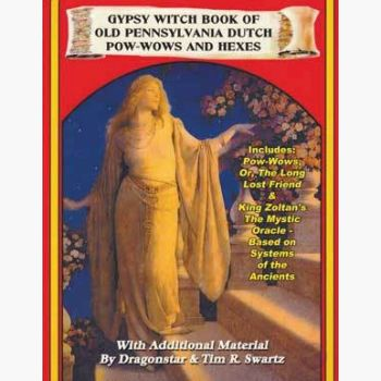 Gypsy Witch Book Of Old Pennsylvania Dutch Pow-Wows & Hexes Books Mystical Moons