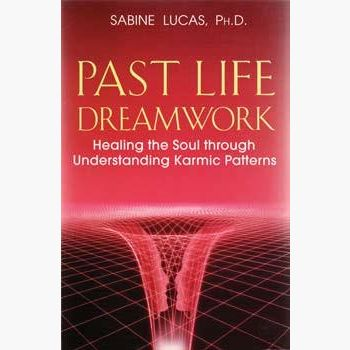 Past Life Dreamwork By Sabine Lucas Books Mystical Moons