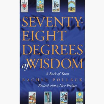 Seventy-Eight Degrees Of Wisdom By Rachel Pollack Books Mystical Moons