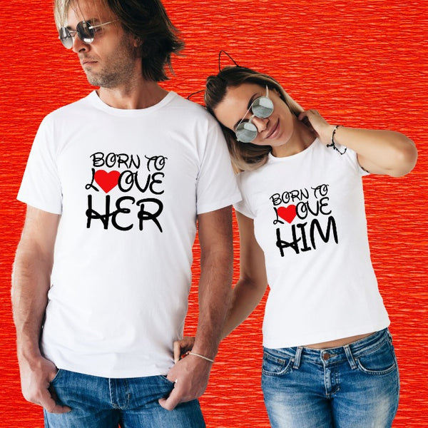 Born To Love Him-Her Couple T-Shirt