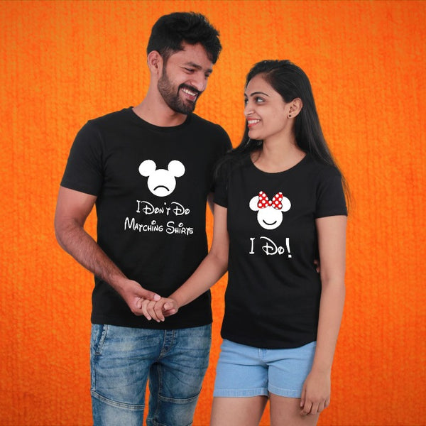 T Bhai - I Don't Do Matching Shirts Couple T-Shirt