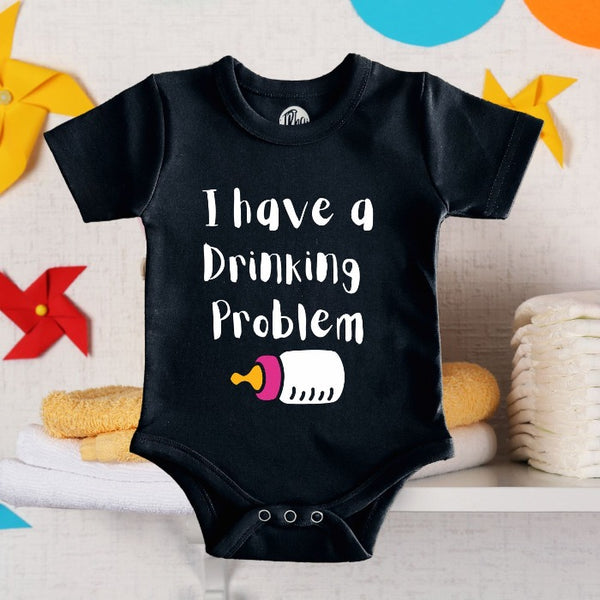 I Have a Drinking Problem Romper/Bodysuit for Babies