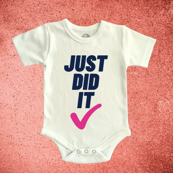 Just Did IT Onesie for Baby Boys & Baby Girls