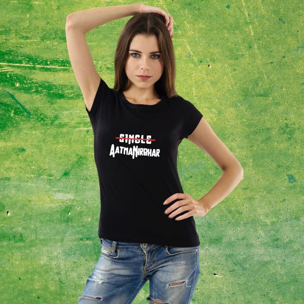 T Bhai - Single Nahin AatmaNirbhar T-Shirt for Women