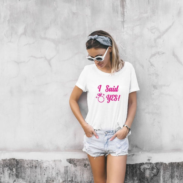 I Said Yes Bride T-Shirt for Women