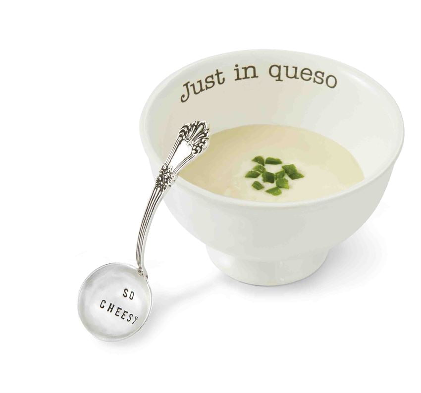 Bowl for queso that says just in queso and spoon that says so cheesy