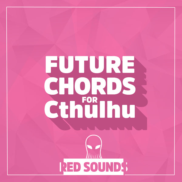 Future Chords (Cthulhu Presets)