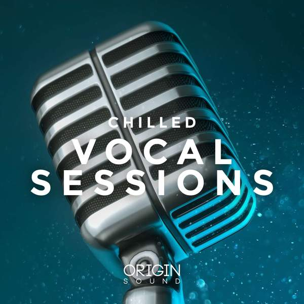 Chilled Vocal Sessions (Vocal Samples)