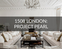 1508 interior design London Project Pearl