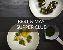 Bert & May Supper Club pop up restaurant London Review