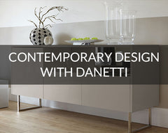 Contemporary designs with Danetti furniture
