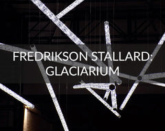 Fredrikson Stallard Glacarium collection launch