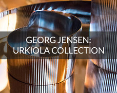 Georg Jensen Urkiola Collection Review