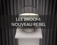 Lee Broom Nouveau Rebel