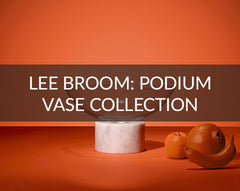 Lee Broom Podium Vase Collection