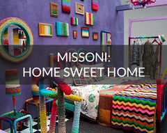 Missoni Home Sweet Home