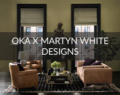 OKA X Martyn White Designs