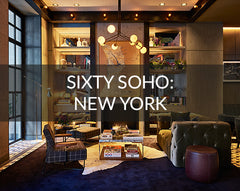 Sixty Soho New York Interior Design