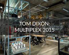 Tom Dixon Multiplex London 2015