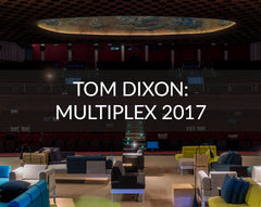 Tom Dixon Multiplex 2017 Milan