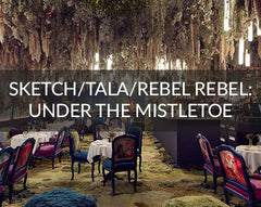 Sketch / Tala / Rebel Rebel: Under The Mistletoe
