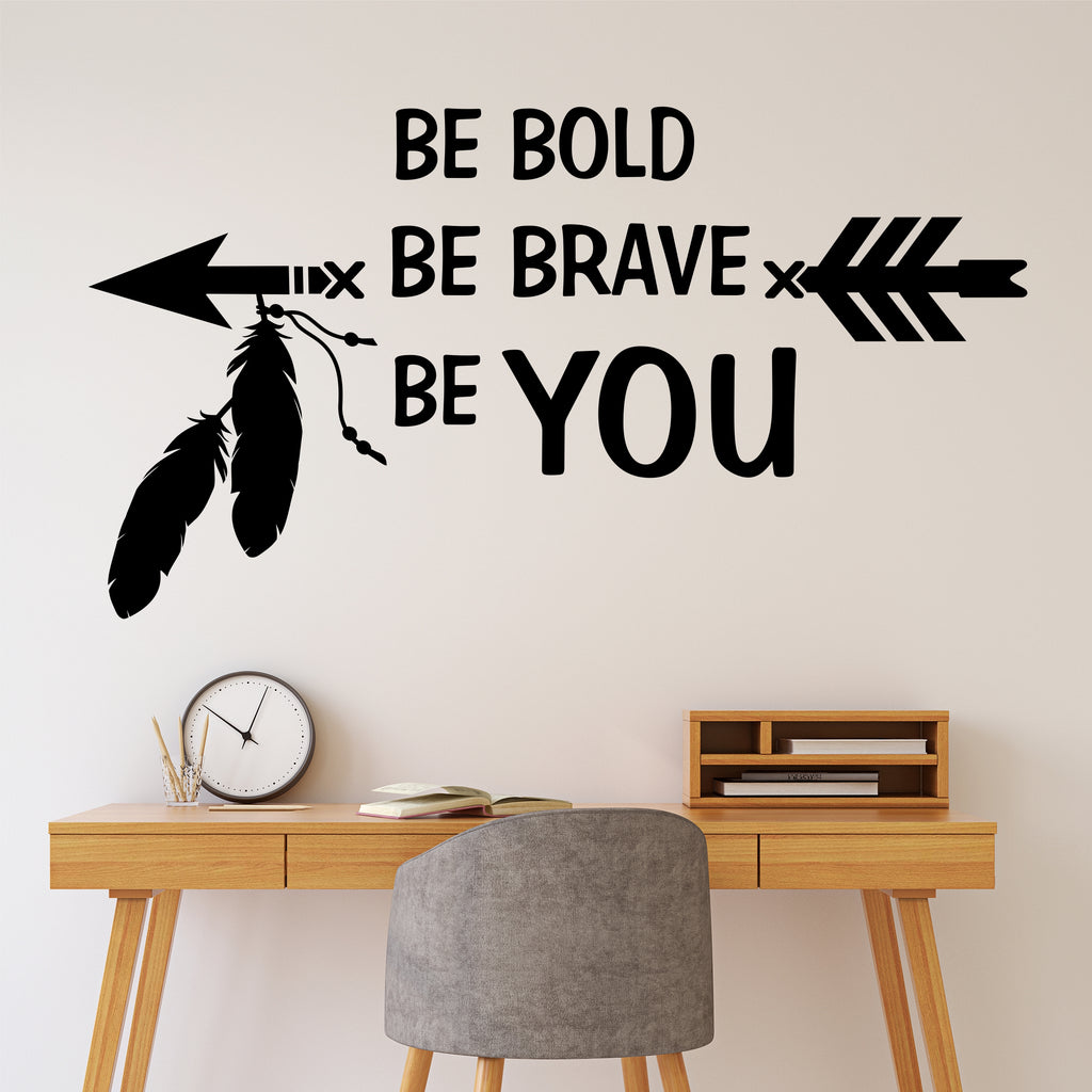Be Bold Be Brave Be You Quote | Tribal Arrow Decal | Vinyl Wall Lettering