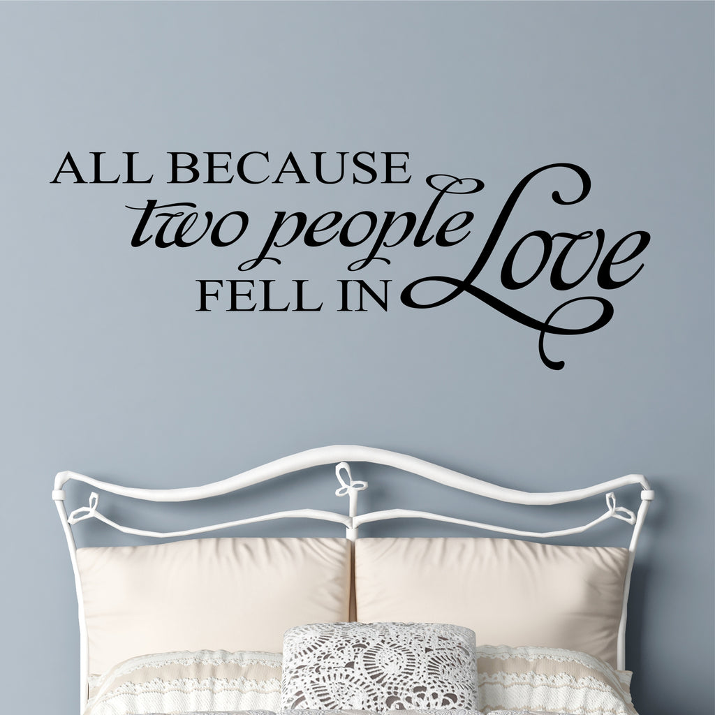 All Because Two People Decal | Vinyl Lettering | Wall Quotes