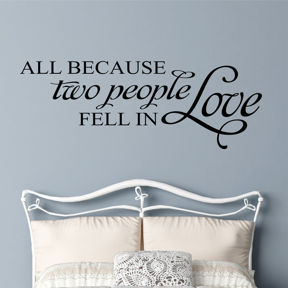 Bedroom Wall Decal All Because Two People Romantic Vinyl Lettering