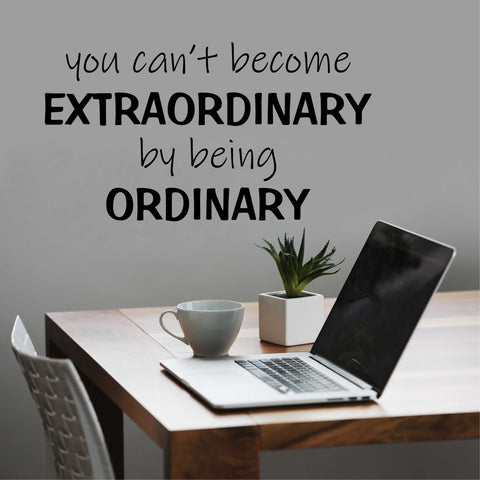 Become Extraordinary wall decal