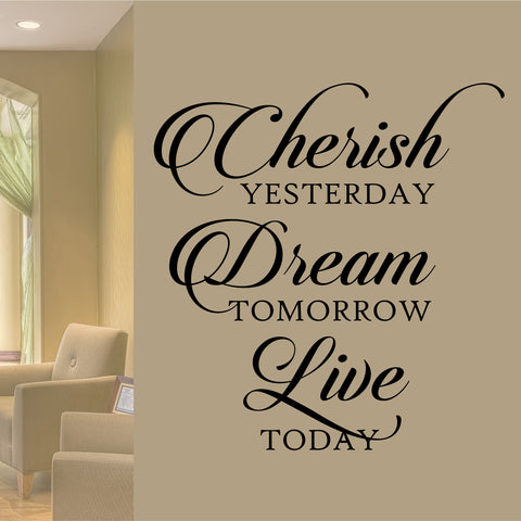 Cherish Dream Live Today Decal | Vinyl Wall Lettering | Wall Quotes