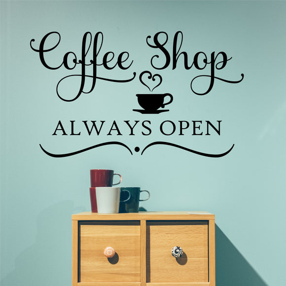 Coffee Shop Always Open wall decal