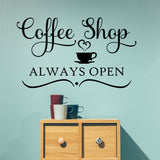 Coffee Shop Always Open | Kitchen Decal | Vinyl Wall Lettering