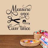measure once cuss twice wall decal