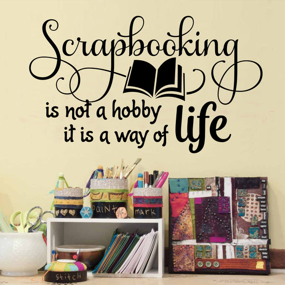 Craft Room Wall Decal Scrapbooking is a Way Of Life Vinyl Lettering