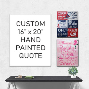 your custom hand painted canvas quote