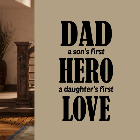 Family Wall Decal Dad Son First Hero Daughter First Love Vinyl Lettering