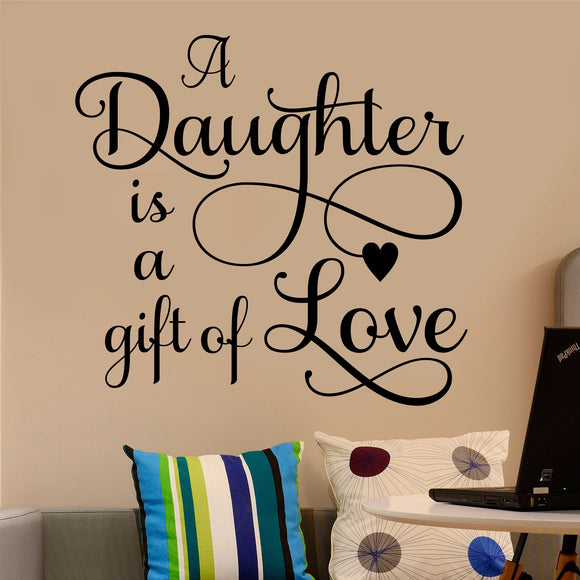 Family Wall Decal A Daughter is Gift of Love Girl Bedroom Vinyl Lettering