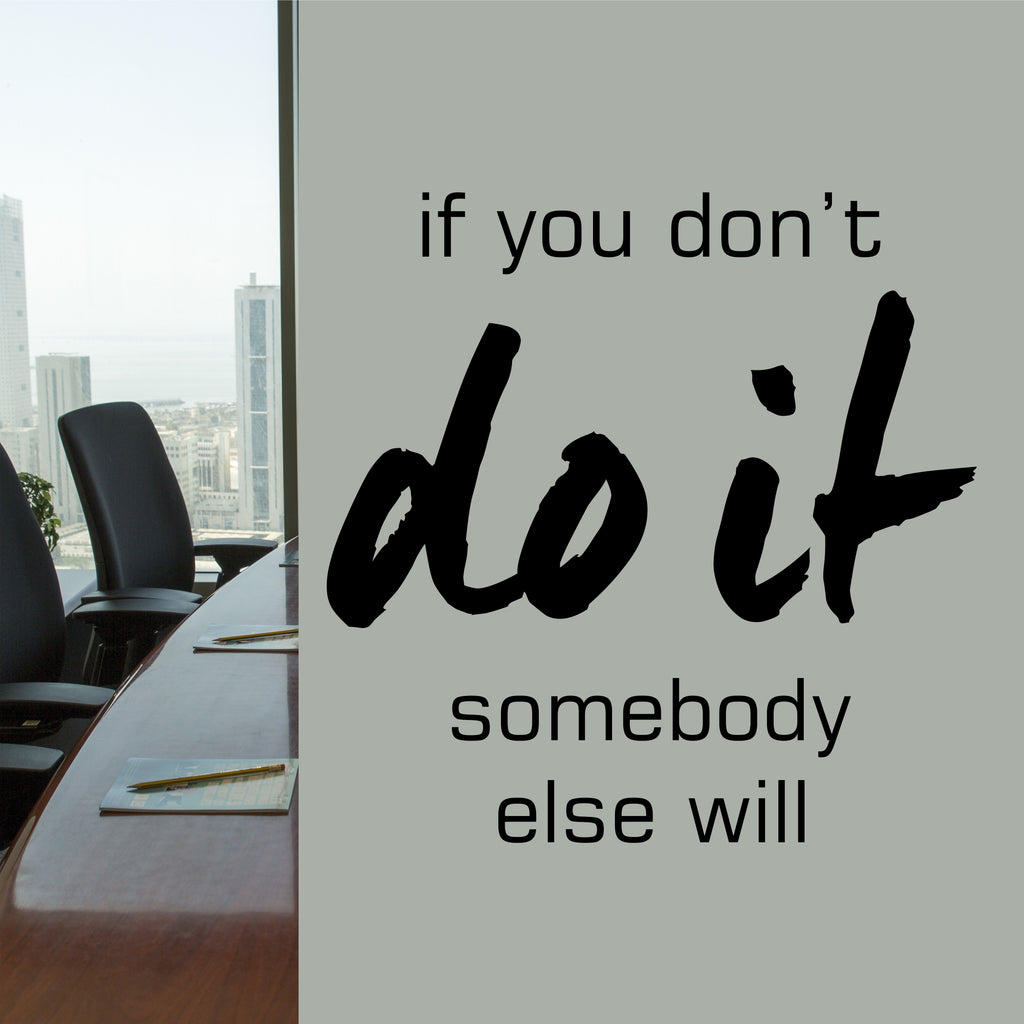 Do It or Somebody Else Will Quote | Vinyl Office Decal | Wall Lettering
