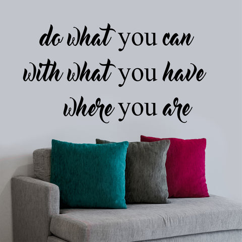 Do What You Can Quote | Vinyl Wall Lettering | Wall Quotes