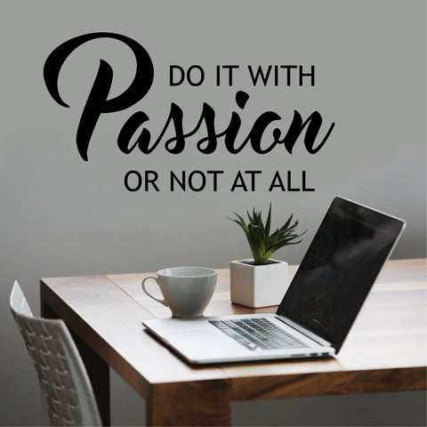 Do it with Passion Decal | Motivational Vinyl Quote | Wall Lettering