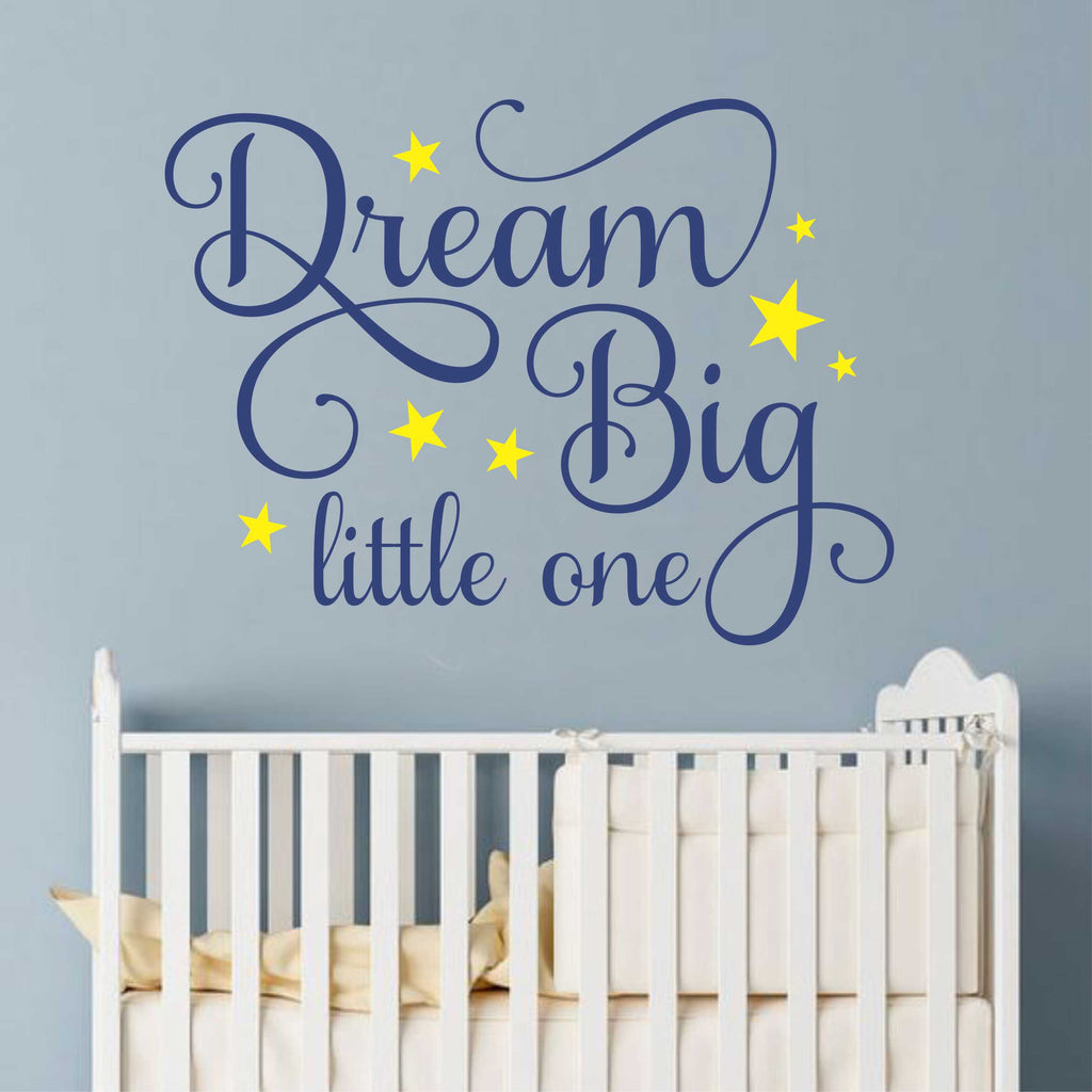 Dream Big Little One Decal | Nursery Wall Quote | Vinyl Lettering