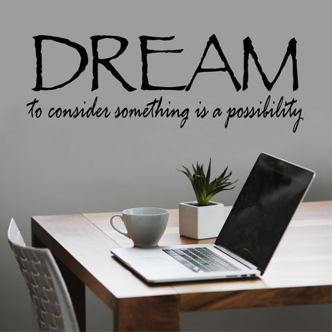 Dream Possibility Decal | Vinyl Lettering | Wall Quotes